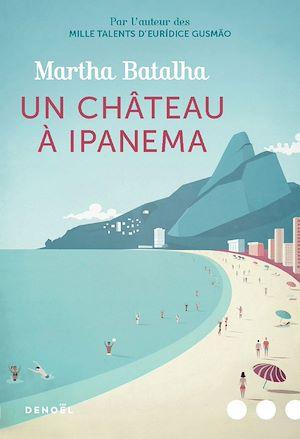 Téléchargez le livre :  Un château à Ipanema