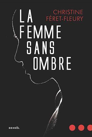 Téléchargez le livre :  La Femme sans ombre
