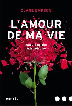 Téléchargez le livre :  L'Amour de ma vie
