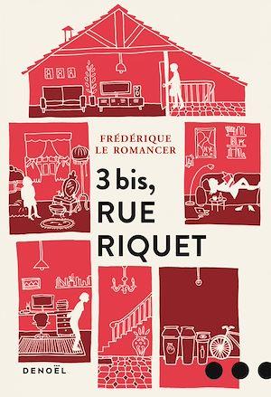 Téléchargez le livre :  3 bis, rue Riquet