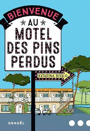 Téléchargez le livre :  Bienvenue au motel des Pins perdus