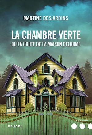 Téléchargez le livre :  La Chambre verte ou la chute de la maison Delorme