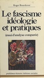 Télécharger le livre :  Le Fascisme, idéologie et pratiques : Essai d'analyse comparée