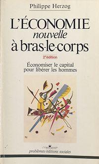 Télécharger le livre : L'économie nouvelle à bras-le-corps : économiser le capital pour libérer les hommes