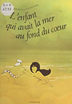 Téléchargez le livre :  L'enfant qui avait la mer au fond du cœur