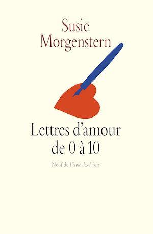 Téléchargez le livre :  Lettres d'amour de 0 à 10