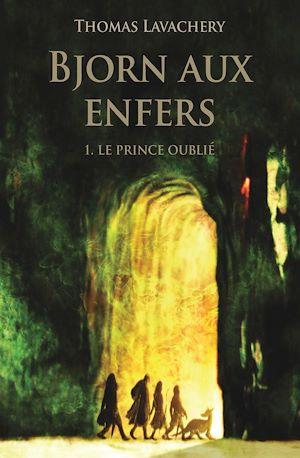 Téléchargez le livre :  Bjorn aux enfers - Tome 1 - Le prince oublié