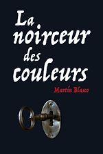 Télécharger le livre :  La noirceur des couleurs