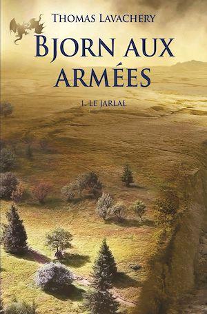 Téléchargez le livre :  Bjorn aux armées - Tome 1 - Le Jarlal