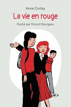 Téléchargez le livre :  La vie en rouge