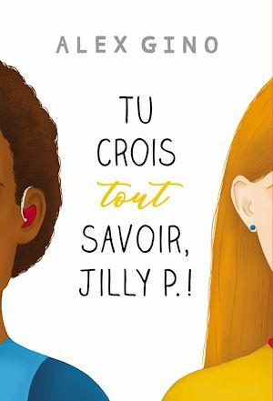 Téléchargez le livre :  Tu crois tout savoir, Jilly P. !