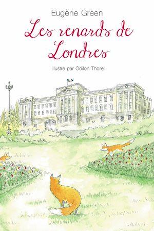 Téléchargez le livre :  Les renards de Londres