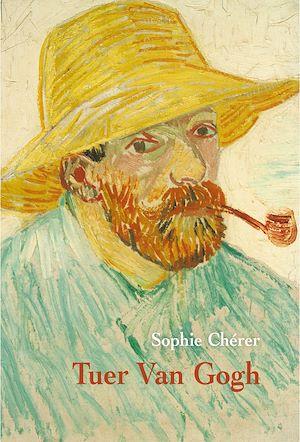 Téléchargez le livre :  Tuer Van Gogh