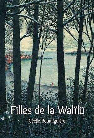 Téléchargez le livre :  Filles de la Walïlü