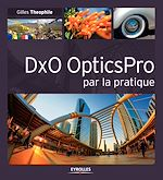 Télécharger cet ebook : DxO OpticsPro par la pratique