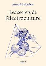 Télécharger le livre :  Les secrets de l'électroculture
