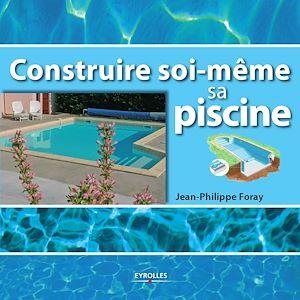construire soi m me sa piscine ebook jean philippe foray. Black Bedroom Furniture Sets. Home Design Ideas