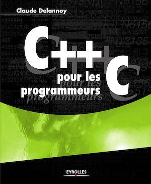 Téléchargez le livre :  C++ pour les programmeurs C