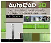 Télécharger le livre : AutoCAD 3D pour l'architecture et le design