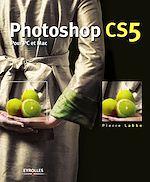 Télécharger le livre :  Photoshop CS5 pour PC et Mac