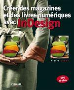Télécharger le livre :  Créer des magazines et des livres numériques avec InDesign