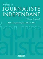 Télécharger cet ebook : Profession journaliste indépendant