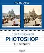 Télécharger le livre :  Le grand cahier Photoshop