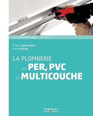 Téléchargez le livre :  La plomberie en PER,  PVC et multicouche
