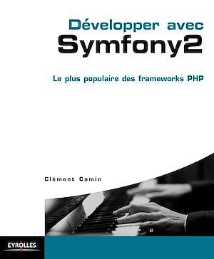 Téléchargez le livre :  Développer avec Symfony 2