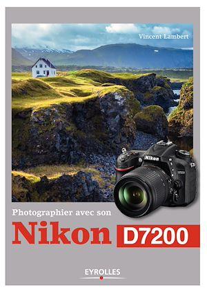 Téléchargez le livre :  Photographier avec son Nikon D7200