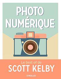 Télécharger le livre : Photo numérique - Le best of de Scott Kelby