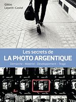 Télécharger cet ebook : Les secrets de la photo argentique