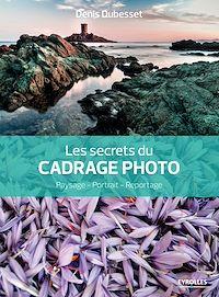 Téléchargez le livre numérique:  Les secrets du cadrage photo