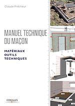 Télécharger le livre :  Manuel technique du maçon - Matériaux, outils, techniques