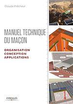 Télécharger le livre :  Manuel technique du maçon - Organisation, conception et applications