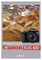 Télécharger cet ebook : Photographier avec son Canon EOS 80D