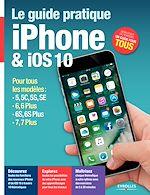 Télécharger cet ebook : Le guide pratique iPhone et iOS 10