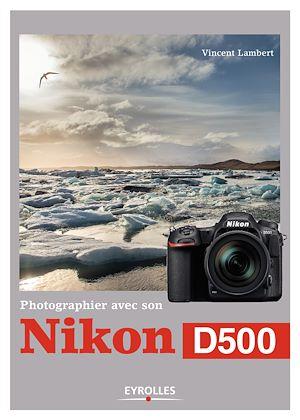 Téléchargez le livre :  Photographier avec son Nikon D500