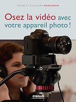 Télécharger cet ebook : Osez la vidéo avec votre appareil photo !