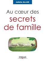 Télécharger le livre :  Au coeur des secrets de famille