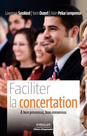 Téléchargez le livre :  Faciliter la concertation