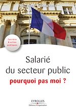 Télécharger le livre :  Salarié du service public, pourquoi pas moi ?