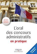 Télécharger le livre :  L'oral des concours administratifs en pratique