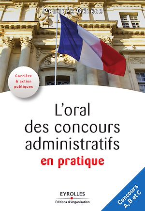 Téléchargez le livre :  L'oral des concours administratifs en pratique