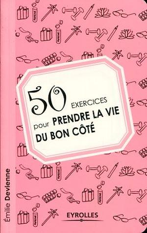 Téléchargez le livre :  50 exercices pour prendre la vie du bon côté