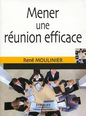 Téléchargez le livre :  Mener une réunion efficace