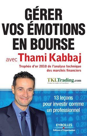Téléchargez le livre :  Gérer vos émotions en bourse avec Thami Kabbaj