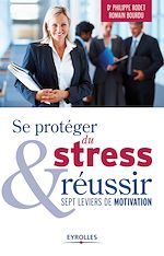 Télécharger le livre :  Se protéger du stress et réussir