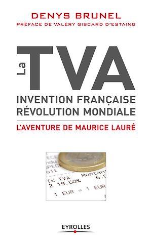 Téléchargez le livre :  La TVA, invention française, révolution mondiale