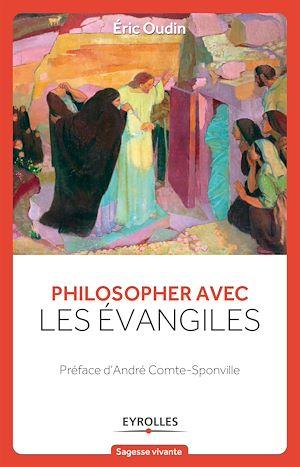 Téléchargez le livre :  Philosopher avec les évangiles